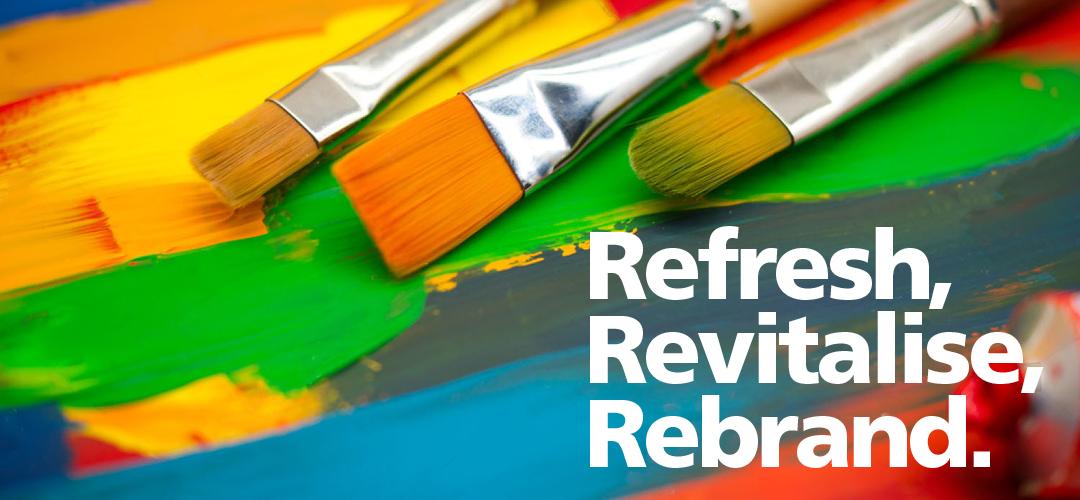 Refresh, Revitalise, Rebrand